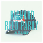 Play & Download Just A Blip - Single by Richard Reed Parry | Napster