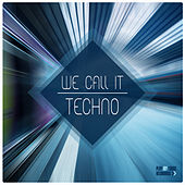 We Call It Techno by Various Artists