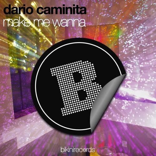 Make Me Wanna by Dario Caminita