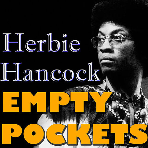 Play & Download Empty Pockets by Herbie Hancock | Napster