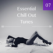 Essential Chill Out Tunes, Vol. 07 by Various Artists