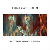 Play & Download All Those Friendly People by Funeral Suits | Napster