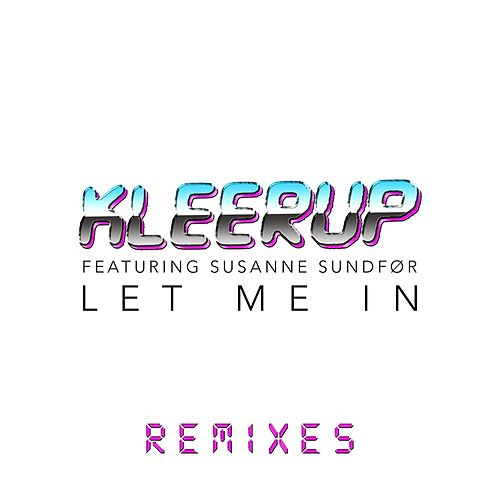 Let Me In - Remixes by Kleerup
