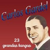 Play & Download 23 Grandes Tangos de Carlos Gardel by Carlos Gardel | Napster