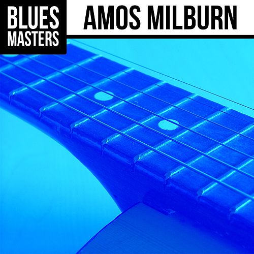 Play & Download Blues Masters: Amos Milburn by Amos Milburn | Napster