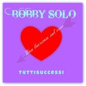 Play & Download Una lacrima sul viso (Tuttisuccessi) by Bobby Solo   Napster