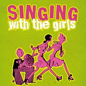 Singing with the Girls by Various Artists