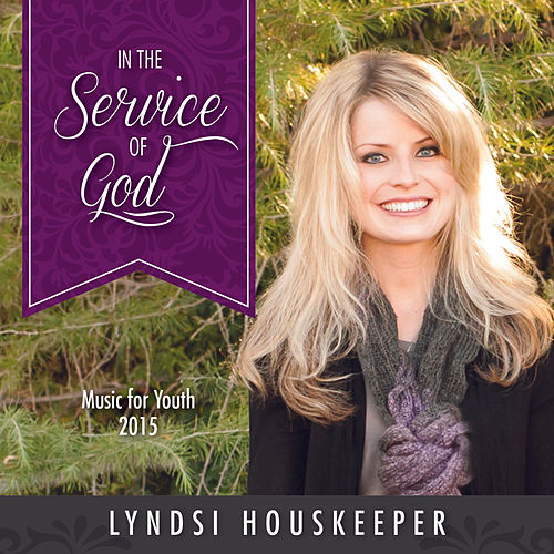 Play & Download In the Service of God (Music for Youth 2015) by Lyndsi Houskeeper | Napster