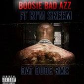 Dat Dude (Remix) [feat. Ri'm Skeem] by Boosie Badazz