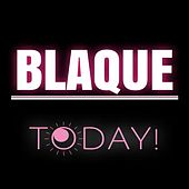 Play & Download Today by Blaque | Napster