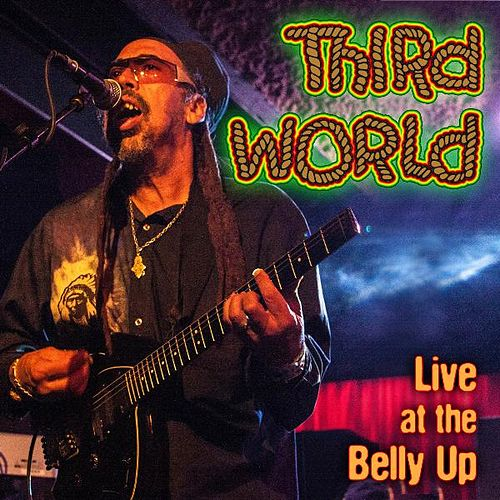Live at the Belly Up by Third World