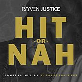 Hit Or Nah (DJ Gold Baby Jesus Remix) - Single by Rayven Justice