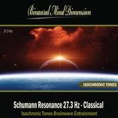 Play & Download Schumann Resonance 27.3 Hz: Isochronic Tones Brainwave Entrainment by Binaural Mind Dimension | Napster