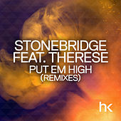 Play & Download Put Em High (Remixes) by Stonebridge | Napster