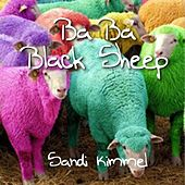 Play & Download Ba Ba Black Sheep by Sandi Kimmel | Napster