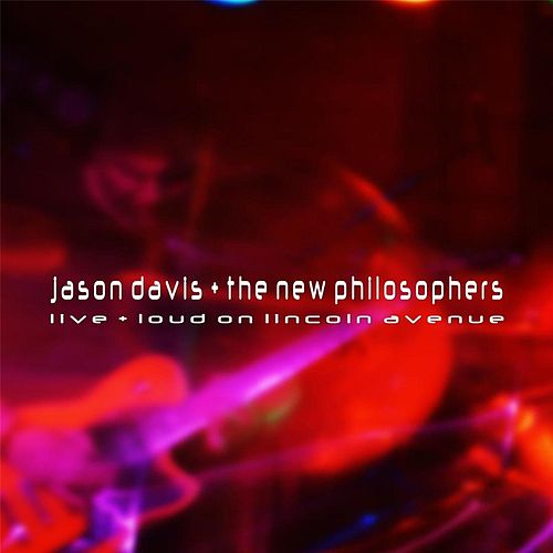 Play & Download Live + Loud On Lincoln Avenue by Jason Davis | Napster