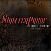Play & Download Cookie Cutter Life by Shatterproof | Napster