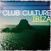 Play & Download Club Culture - Ibiza, Vol. 1 (Ibiza's Most Favored White Island Deep House Tracks) by Various Artists | Napster