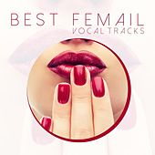 Play & Download Best Female Vocal Tracks by Various Artists | Napster