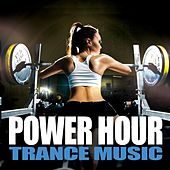 Power Hour Trance Music by Various Artists