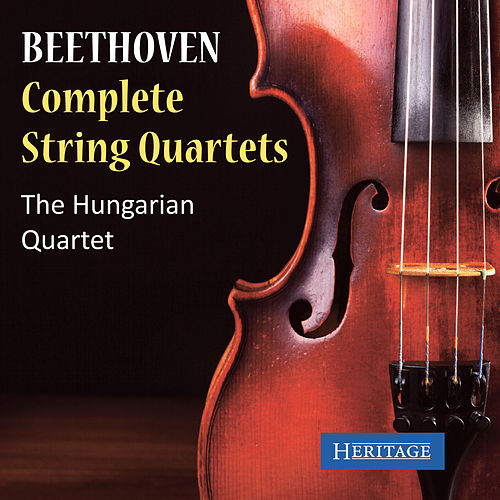 Play & Download Beethoven: The Complete String Quartets by Hungarian Quartet | Napster