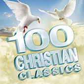 Play & Download 100 Christian Classics by Various Artists | Napster