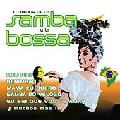 Lo Mejor de la Samba y la Bossa by Various Artists