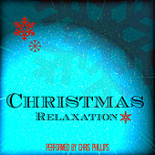 Christmas Relaxation by Chris Phillips