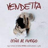 Leña al Fuego - Single by VENDETTA