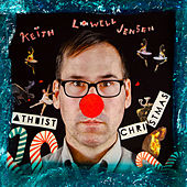 Play & Download Atheist Christmas by Keith Lowell Jensen | Napster