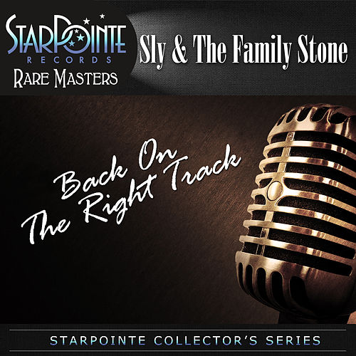 Back on the Right Track (Re-Mastered) by Sly & the Family Stone