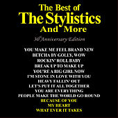 The Best of the Stylistics and More 30th Anniversary Edition by Various Artists