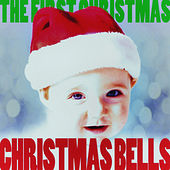 Christmas Bells - The First Christmas! von Various Artists