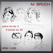 Play & Download Max Bruch: Piano trio Op. 5 & 8 pieces, Op. 83 by Various Artists | Napster