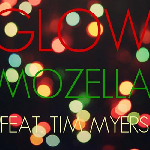 Glow (Christmas Mix) [feat. Tim Myers] by Mozella