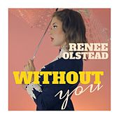 Play & Download Without You by Renee Olstead | Napster