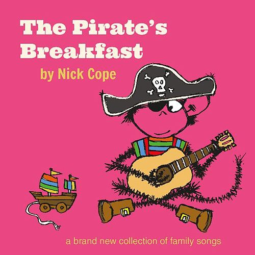 Play & Download The Pirate's Breakfast by Nick Cope | Napster