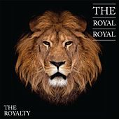 Play & Download The Royalty by The Royal Royal | Napster