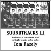 Soundtracks III by Tom Rasely