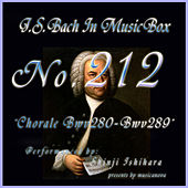 Play & Download Bach In Musical Box 212 / Chorale, BWV 280 - BWV 289 by Shinji Ishihara | Napster