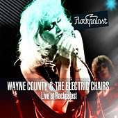Play & Download Live at Rockpalast Westfalenhalle, Dortmund 9th December 1978 by Wayne County and The Electric Chairs | Napster