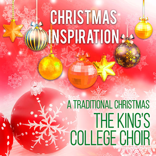 Play & Download Xmas Inspiration: A Traditional Christmas by King's College Choir | Napster