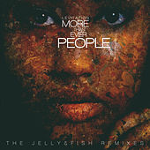 More Than Ever People - The Jelly & Fish Remixes by Levitation