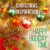 Xmas Inspiration: Happy Holiday Time by Various Artists