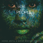 Play & Download More Than Ever People - Hiding Jekyll & Micha Mischer Remixes by Levitation | Napster