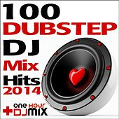 Play & Download 100 Dubstep DJ Mix Hits 2014 + One Hour DJ Mix by Various Artists | Napster