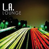 L.A. Lounge: Chill Out by James Ryan
