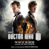 Play & Download Doctor Who - The Day of The Doctor / The Time of The Doctor (Original Television Soundtrack) by Murray Gold | Napster