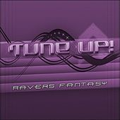 Play & Download Ravers fantasy by Tune Up! | Napster