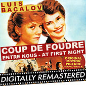 Coup de Foudre - Entre Nous - At First Sight (Original Motion Picture Soundtrack) by Luis Bacalov